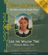 Like The Willow Tree (Dear America) - Lois Lowry