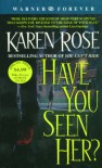 Have You Seen Her? (Romantic Suspense, #2) - Karen Rose