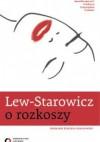 O rozkoszy - Zbigniew Lew-Starowicz