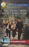 The Detective's Secret Daughter - Rachelle McCalla