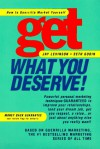 Get What You Deserve - Jay Conrad Levinson, Seth Godin, Various