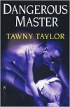 Dangerous Master - Tawny Taylor