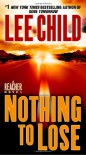 Nothing to Lose (Jack Reacher, #12) - Lee Child
