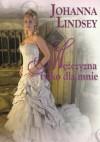 Mężczyzna tylko dla mnie - Johanna Lindsey