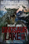 Dinosaur Lake II :Dinosaurs Arising - Kathryn Meyer Griffith