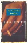 The Immortal Bartfuss - Aharon Appelfeld