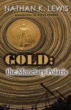 Gold: the Monetary Polaris - Nathan K Lewis, Steve Forbes
