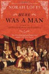 Here Was a Man: A Novel of Sir Walter Raleigh and Elizabeth I - Norah Lofts