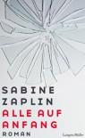 Alle auf Anfang: Roman - Sabine Zaplin