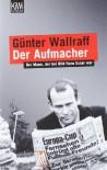 Der Aufmacher: Der Mann, der bei Bild Hans Esser war - Günter Wallraff