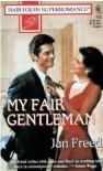 My Fair Gentleman: Showcase (Harlequin Superromance No. 713) - Jan Freed