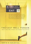 The Last Well Person: How to Stay Well Despite the Health-Care System - Nortin M. Hadler