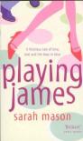 Playing James - Sarah Mason