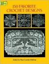 150 Favorite Crochet Designs - Mary Carolyn Waldrep