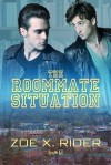 The Roommate Situation - Zoe X. Rider