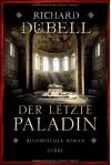Der letzte Paladin - Richard Dübell