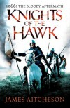 Knights of the Hawk (The Bloody Aftermath of 1066, #3) - James Aitcheson