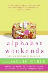 Alphabet Weekends: Love on the Road from A to Z - Elizabeth Noble