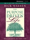 The Purpose-Driven Life: What on Earth Am I Here For? - Rick Warren