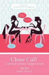Close Call: A Doris & Jemma Vadgeventure (#1) - Dionne Lister/Eloise March