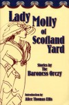 Lady Molly of Scotland Yard - Emmuska Orczy