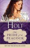 The Pride of the Peacock (Casablanca Classics) - Victoria Holt