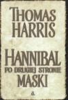 Hannibal. Po drugiej stronie maski  - Thomas Harris