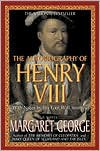 The Autobiography of Henry VIII: With Notes by His Fool, Will Somers -
