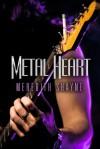 Metal Heart - Meredith Shayne