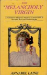 The Melancholy Virgin - Annabel Laine