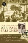 Der Passfälscher: Die unglaubliche Geschichte eines jungen Grafikers, der im Untergrund gegen die Nazis kämpfte (Lebensbilder Jüdische Erinnerungen und Zeugnisse) - Cioma Schonhaus