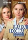 Matka i córka - Maria Nurowska, Tatiana Raczyńska