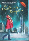 The Cracks in the Kingdom - Jaclyn Moriarty