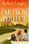 Far from Perfect (Perfect, Indiana: Book One) - Barbara Longley