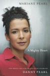A Mighty Heart: The Brave Life and Death of My Husband Danny Pearl - Mariane Pearl, Sarah Crichton