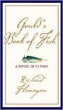 Gould's Book of Fish: A Novel in 12 Fish - Richard Flanagan