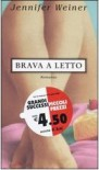 Brava a letto - Jennifer Weiner, Maria Clara Pasetti