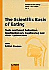 The Scientific Basis Of Eating: Taste And Smell, Salivation, Mastication And Swallowing And Their Dysfunctions (Frontiers Of Oral Biology, Vol. 9) - Roger W.A. Linden