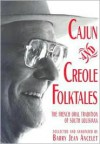 Cajun And Creole Folktales - Barry Jean Ancelet