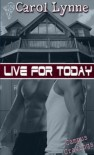 Live for Today - Carol Lynne