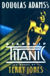Douglas Adams's Starship Titanic - Douglas Adams, Terry Jones