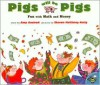 Pigs Will Be Pigs: Fun with Math and Money - Amy Axelrod, Sharon McGinley-Nally