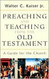 Preaching and Teaching from the Old Testament - Walter C. Kaiser Jr.
