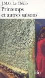 Printemps Et Autres Saisons - J.M.G. Le Clézio