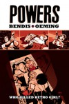 Powers - Volume 1: Who Killed Retro Girl? - Brian Michael Bendis, Michael Avon Oeming