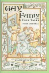 Gay Fairy and Folk Tales: More Traditional Stories Retold for Gay Men - Peter Cashorali