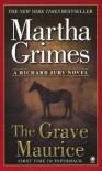 The Grave Maurice - Martha Grimes