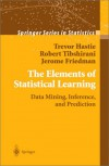 The Elements of Statistical Learning: Data Mining, Inference, and Prediction - Trevor Hastie, Robert Tibshirani, Jerome Friedman