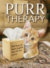 Purr Therapy: What Timmy & Marina Taught Me About Life, Love and Loss - Kathy McCoy  PhD
