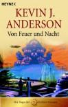 Von Feuer und Nacht (Die Saga Der Sieben Sonnen, #5) - Kevin J. Anderson, Andreas Brandhorst, Stephen Youll